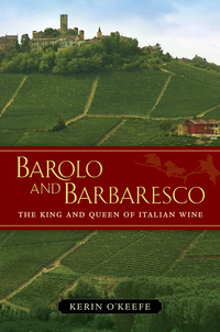 Barolo and Barbaresco by Kerin O'Keefe