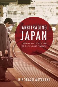 Arbitraging Japan by Hirokazu Miyazaki