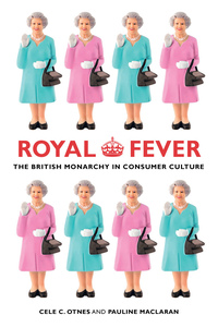 Royal Fever by Cele C. Otnes, Pauline Maclaran