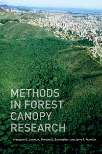 Methods in Forest Canopy Research by Margaret D. Lowman, Timothy Schowalter, Jerry Franklin