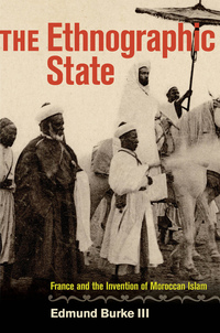The Ethnographic State by Edmund Burke III
