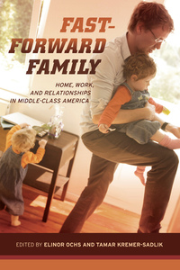 Fast-Forward Family by Elinor Ochs, Tamar Kremer-Sadlik