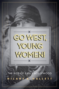 Go West, Young Women! by Hilary Hallett