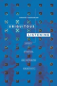 Ubiquitous Listening by Anahid Kassabian