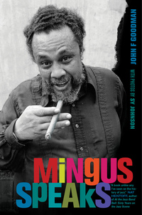 Mingus Speaks by John Goodman