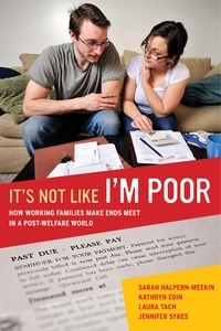 It's Not Like I'm Poor by Sarah Halpern-Meekin, Kathryn Edin, Laura Tach