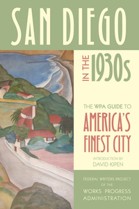 San Diego in the 1930s by Federal Writers Project of the Works Progress Administration