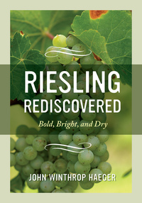 Riesling Rediscovered by John Winthrop Haeger