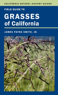 Field Guide to Grasses of California by James P. Smith Jr.