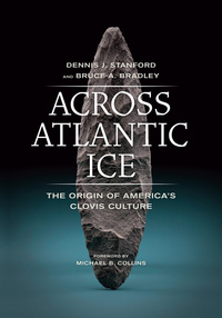 Across Atlantic Ice by Dennis J. Stanford, Bruce A. Bradley