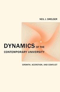Dynamics of the Contemporary University by Neil J. Smelser