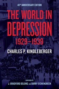 The World in Depression, 1929–1939 by Charles P. Kindleberger