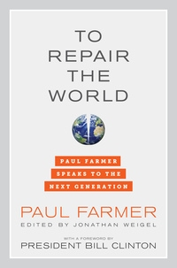 To Repair the World by Paul Farmer, Jonathan L. Weigel