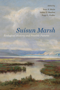 Suisun Marsh by Peter B. Moyle, Amber D. Manfree, Peggy L. Fiedler