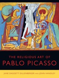 The Religious Art of Pablo Picasso by Jane Daggett Dillenberger, John Handley