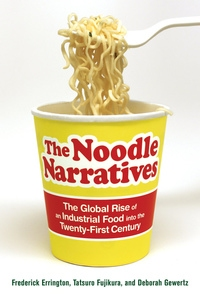 The Noodle Narratives by Frederick Errington, Deborah Gewertz, Tatsuro Fujikura