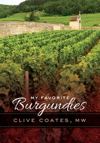 My Favorite Burgundies by Clive Coates M. W.