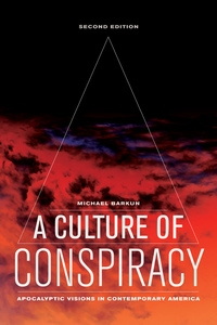 A Culture of Conspiracy by Michael Barkun