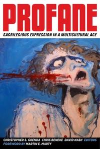 Profane by Christopher S. Grenda, Chris Beneke, David Nash