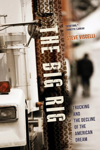 The Big Rig by Steve Viscelli