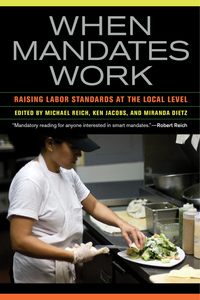 When Mandates Work by Michael Reich, Ken Jacobs, Miranda Dietz