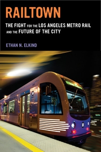 Railtown by Ethan N. Elkind