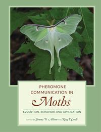 Pheromone Communication in Moths by Jeremy D. Allison, Ring T. Carde