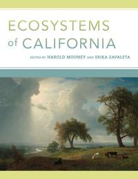 Ecosystems of California by Harold Mooney, Erika Zavaleta