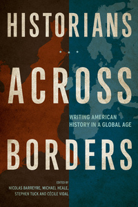 Historians across Borders by Nicolas Barreyre, Michael Heale, Stephen Tuck