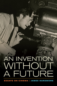 An Invention without a Future by James Naremore