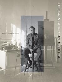 Rethinking Andrew Wyeth by David Cateforis