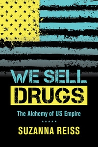 We Sell Drugs by Suzanna Reiss