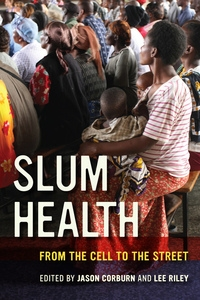 Slum Health by Jason Corburn, Lee Riley