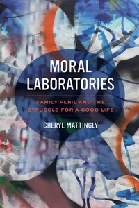 Moral Laboratories by Cheryl Mattingly