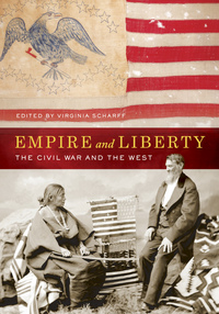 Empire and Liberty by Virginia Scharff