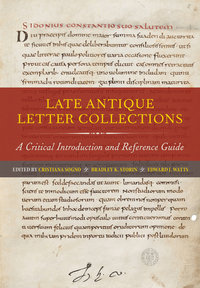 Late Antique Letter Collections by Cristiana Sogno, Bradley K. Storin, Edward J. Watts