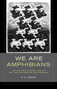 We Are Amphibians by R. S. Deese