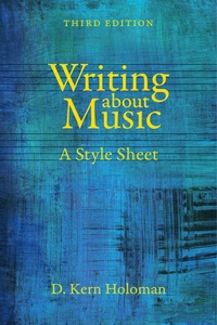 Writing about Music by D. Kern Holoman
