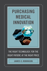 Purchasing Medical Innovation by James C. Robinson