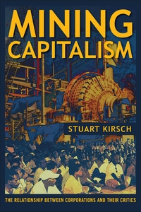 Mining Capitalism by Stuart Kirsch