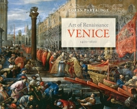 Art of Renaissance Venice, 1400–1600 by Loren Partridge