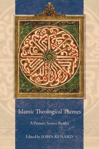 Islamic Theological Themes by John Renard
