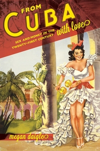 From Cuba with Love by Megan D. Daigle
