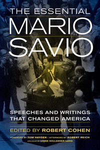 The Essential Mario Savio by Robert Cohen