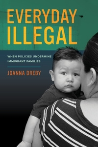 Everyday Illegal by Joanna Dreby