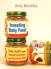 Inventing Baby Food by Amy Bentley