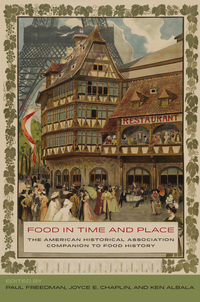 Food in Time and Place by Paul Freedman, Joyce E. Chaplin, Ken Albala