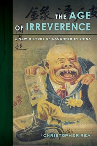 The Age of Irreverence by Christopher Rea