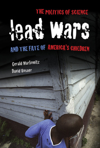 Lead Wars by Gerald Markowitz, David Rosner