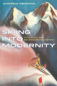 Skiing into Modernity by Andrew Denning